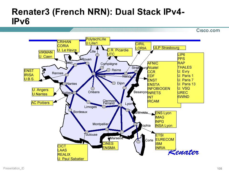 Presentation_ID 108 Renater3 (French NRN): Dual Stack IPv4- IPv6