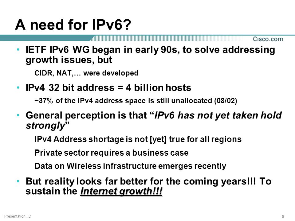 Presentation_ID 666 A need for IPv6.