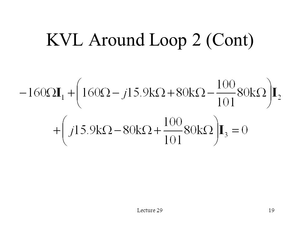 Lecture 2919 KVL Around Loop 2 (Cont)