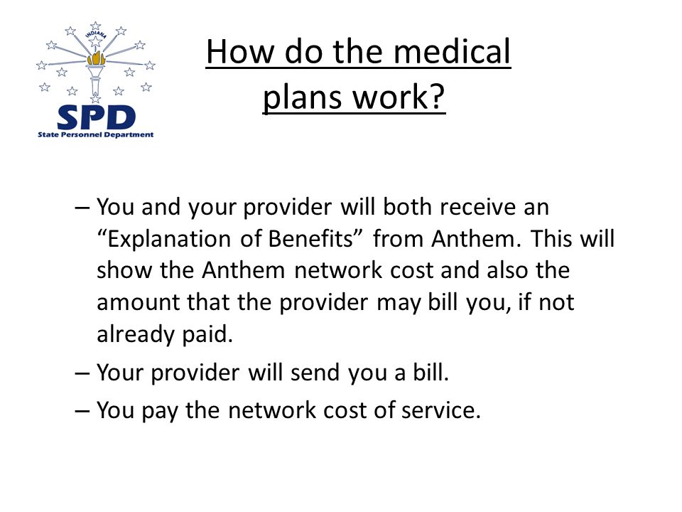 How do the medical plans work.