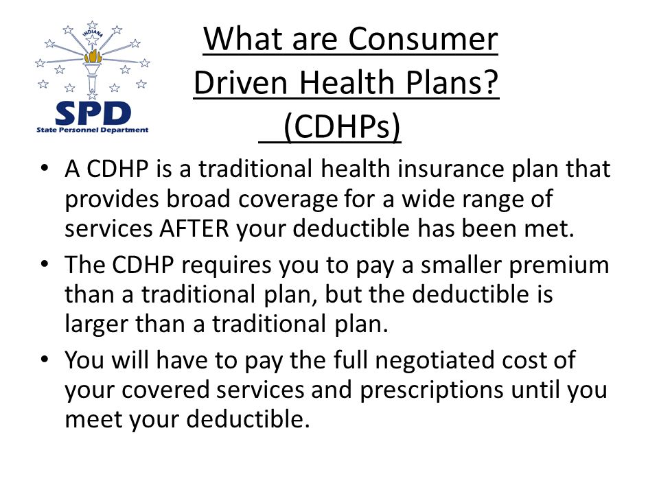 What are Consumer Driven Health Plans.