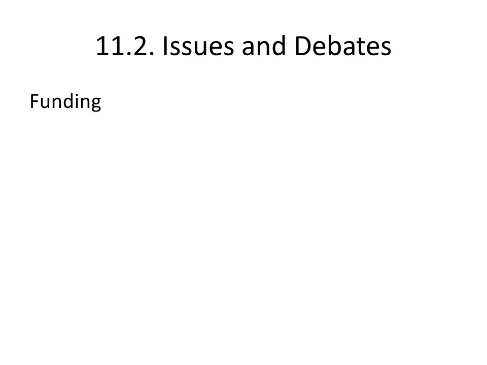 11.2. Issues and Debates Funding