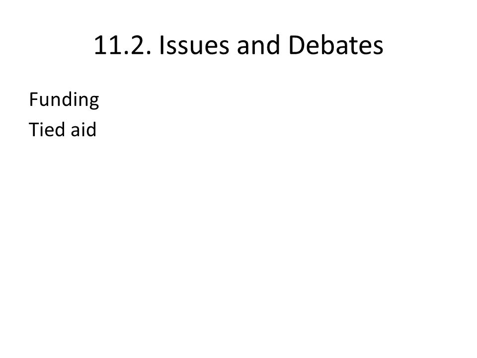 11.2. Issues and Debates Funding Tied aid