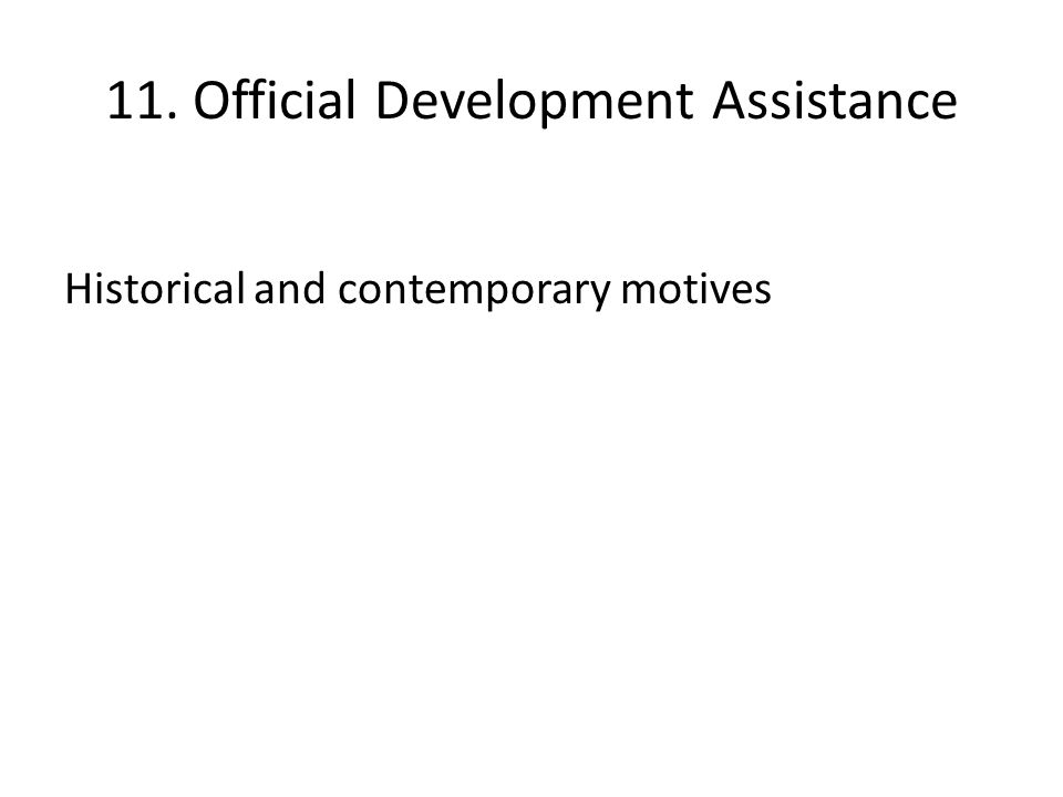11. Official Development Assistance Historical and contemporary motives
