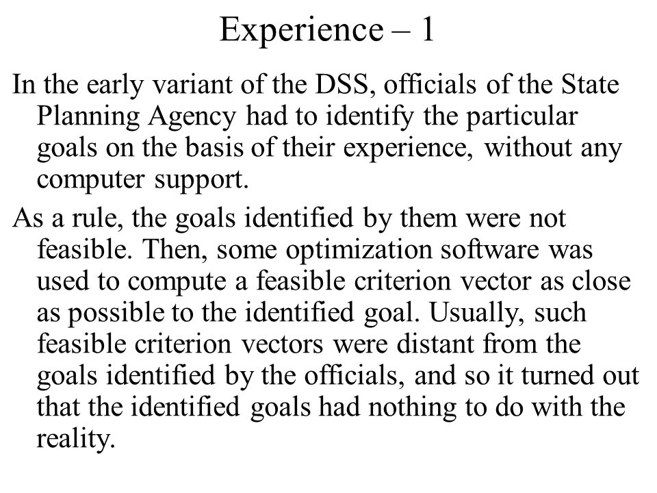 In the early variant of the DSS, officials of the State Planning Agency had to identify the particular goals on the basis of their experience, without any computer support.
