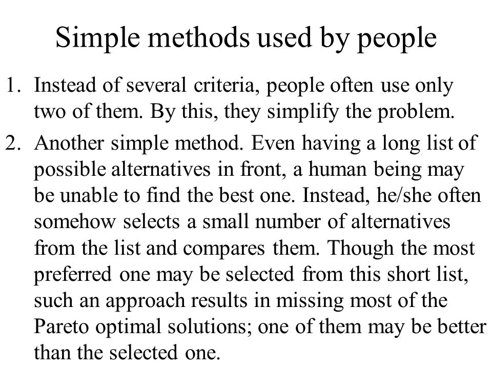 Simple methods used by people 1.Instead of several criteria, people often use only two of them.
