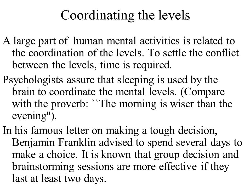 Coordinating the levels A large part of human mental activities is related to the coordination of the levels.