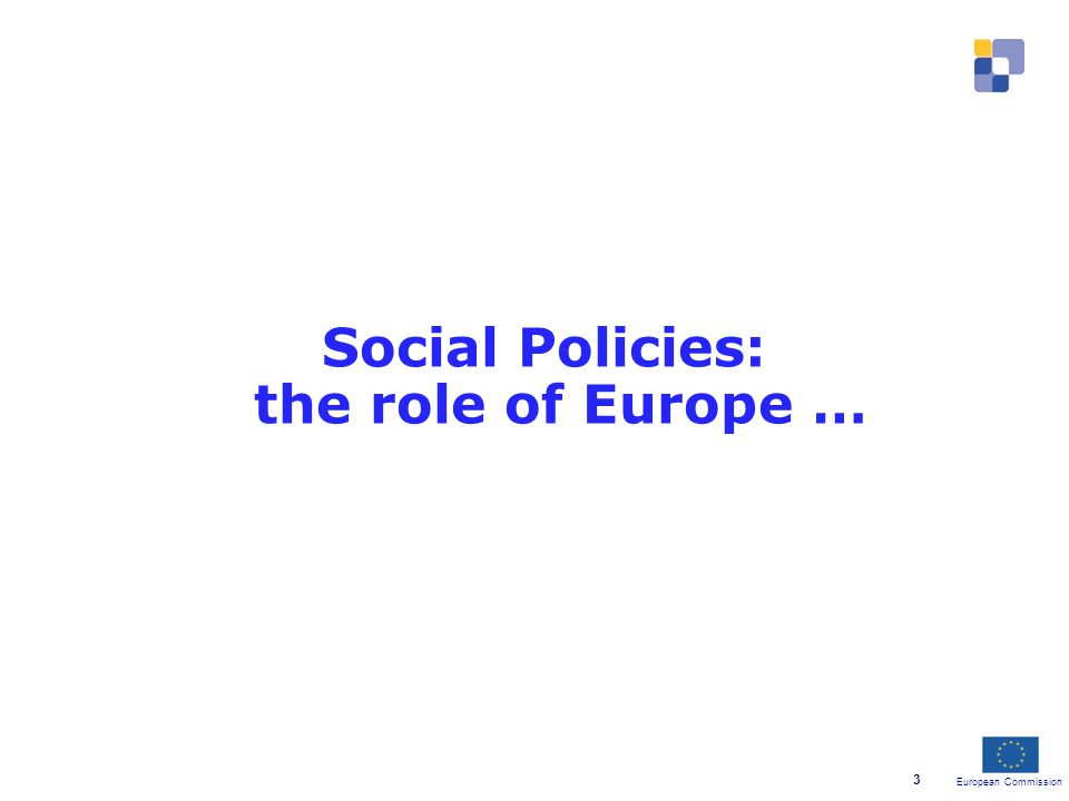 European Commission 3 Social Policies: the role of Europe …