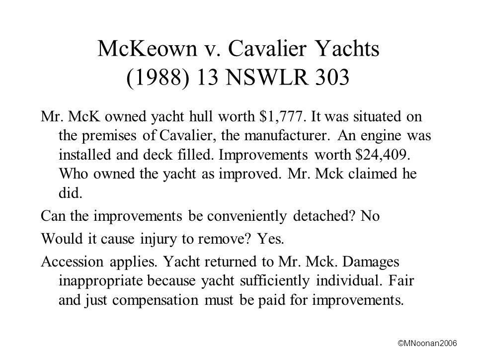 ©MNoonan2006 McKeown v. Cavalier Yachts (1988) 13 NSWLR 303 Mr.