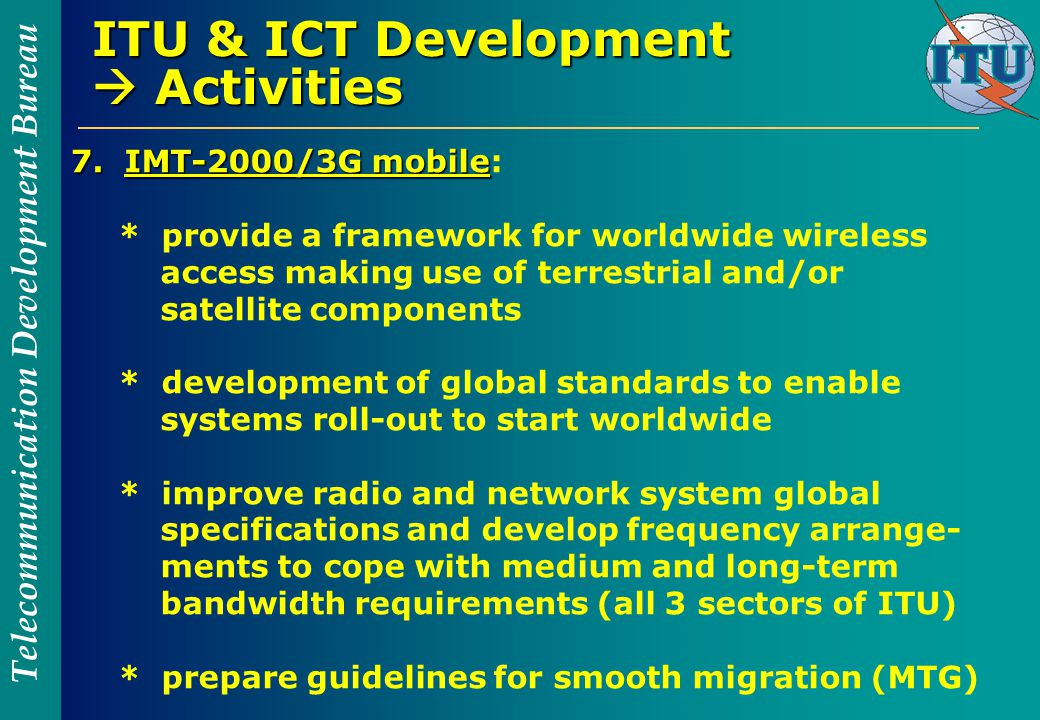 Telecommunication Development Bureau ITU & ICT Development  Activities 7.