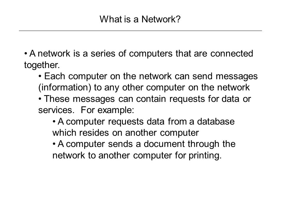 What is a Network. A network is a series of computers that are connected together.