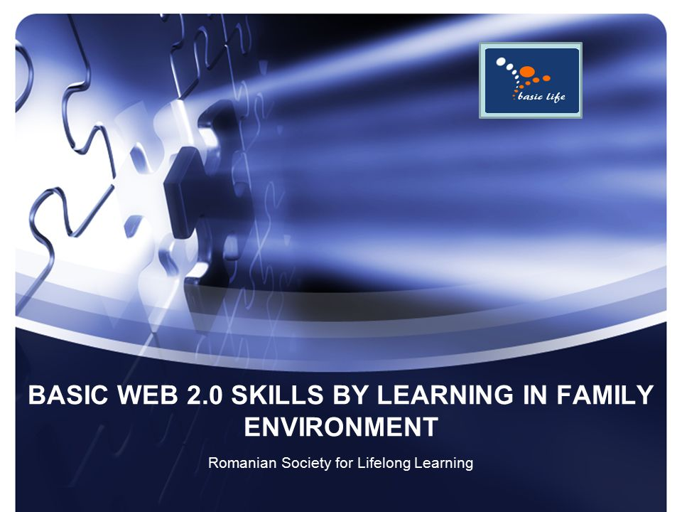 BASIC WEB 2.0 SKILLS BY LEARNING IN FAMILY ENVIRONMENT Romanian Society for Lifelong Learning