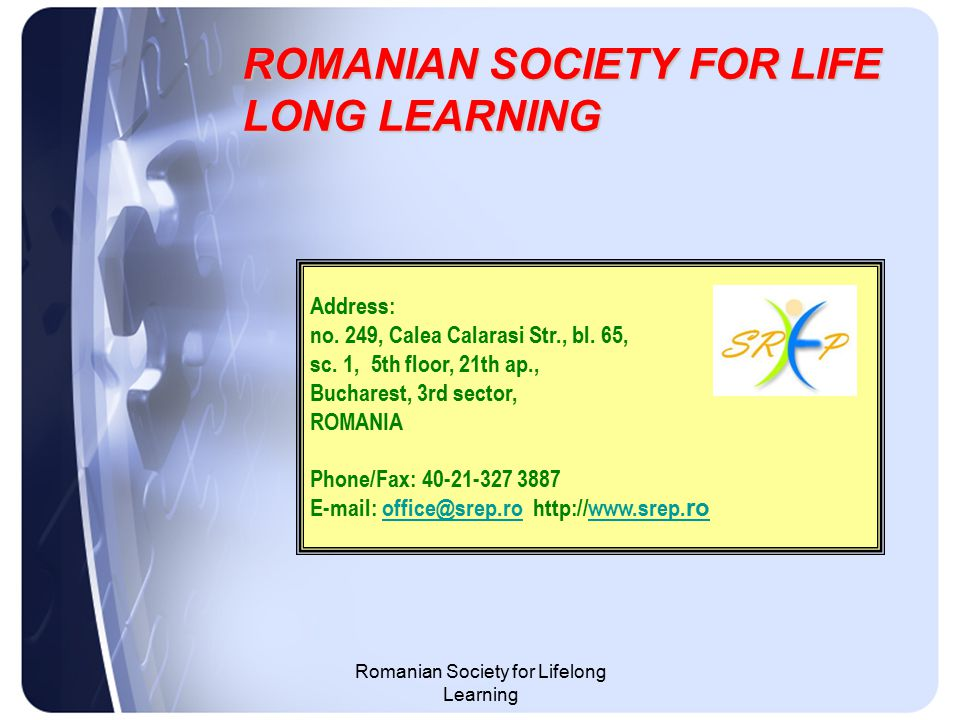 Romanian Society for Lifelong Learning Address: no.
