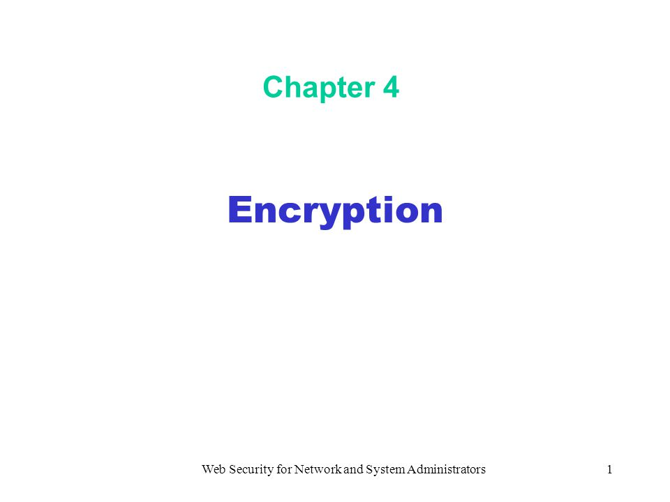 Web Security for Network and System Administrators1 Chapter 4 Encryption