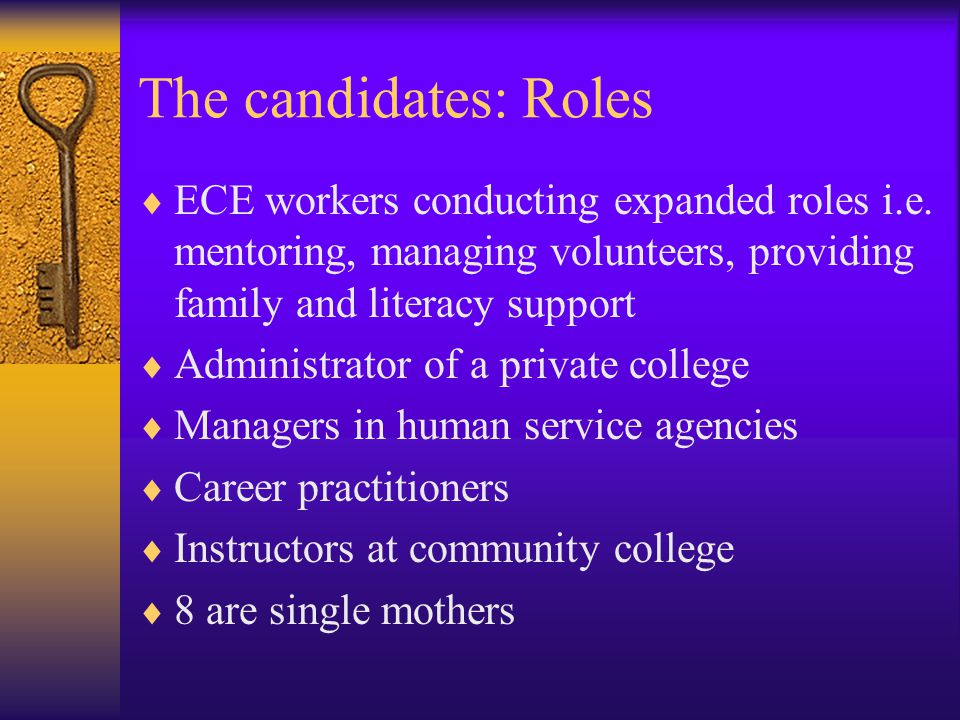The candidates: Roles  ECE workers conducting expanded roles i.e.