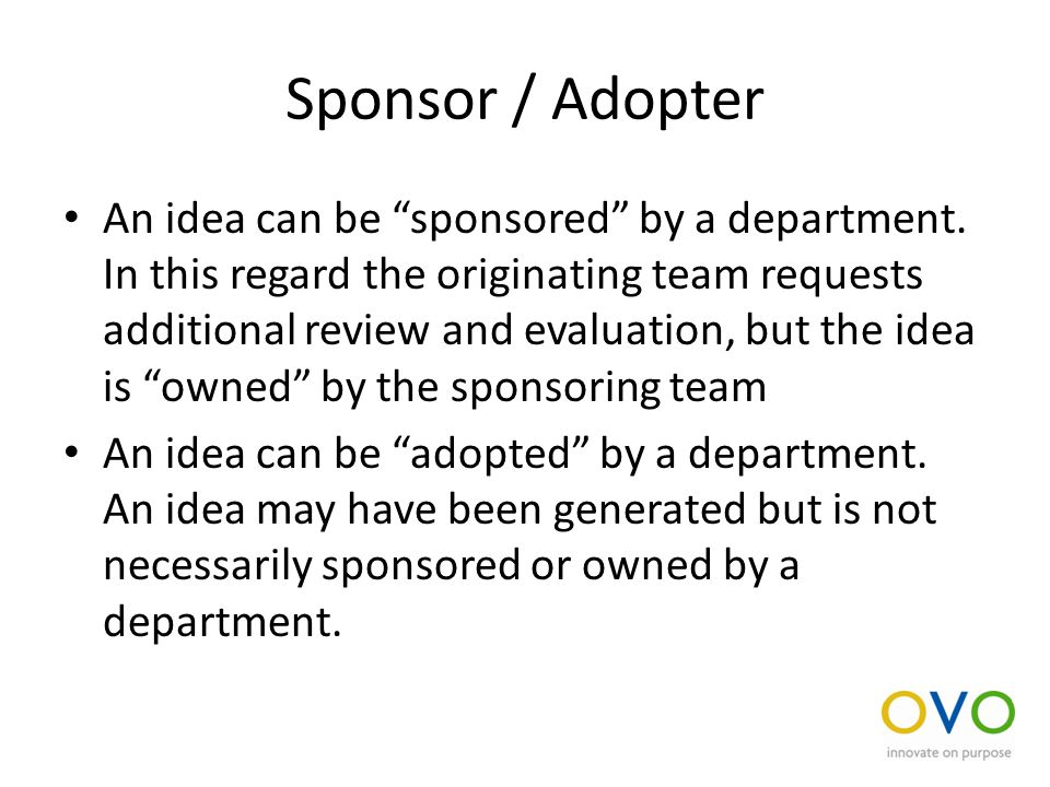 Sponsor / Adopter An idea can be sponsored by a department.