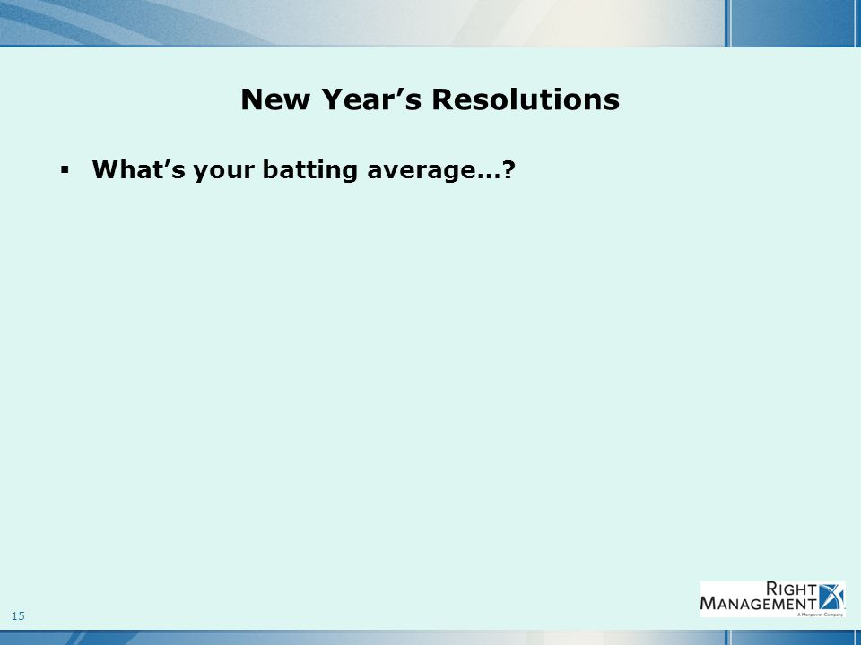 15 New Year's Resolutions  What's your batting average…