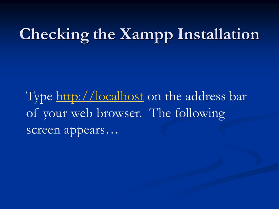 Checking the Xampp Installation Type   on the address bar of your web browser.