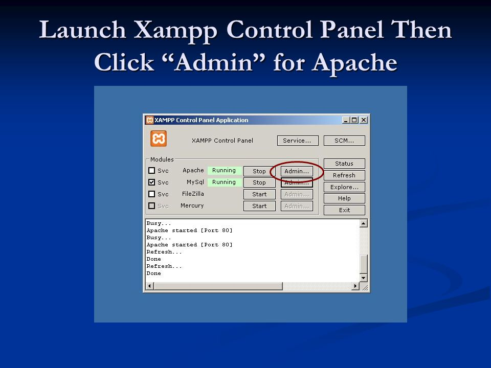 Launch Xampp Control Panel Then Click Admin for Apache