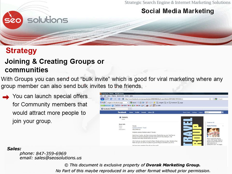 Joining & Creating Groups or communities With Groups you can send out bulk invite which is good for viral marketing where any group member can also send bulk invites to the friends.