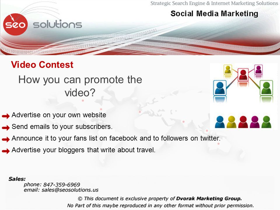How you can promote the video. Advertise on your own website Send  s to your subscribers.