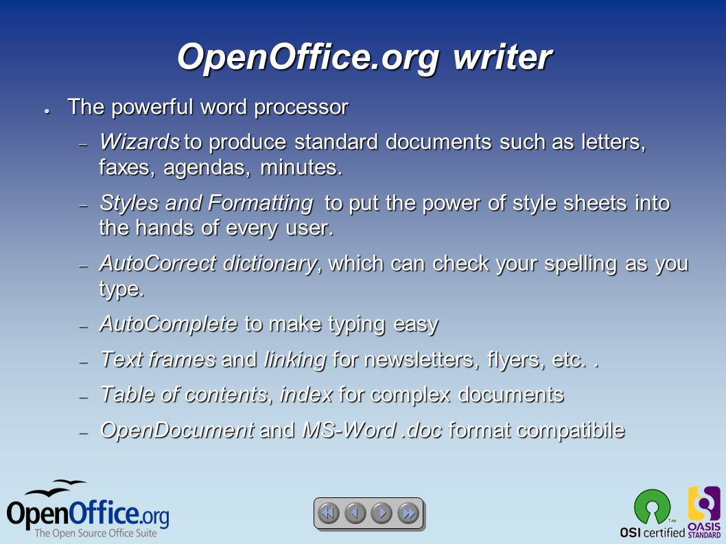 OpenOffice.org writer ● The powerful word processor  Wizards to produce standard documents such as letters, faxes, agendas, minutes.