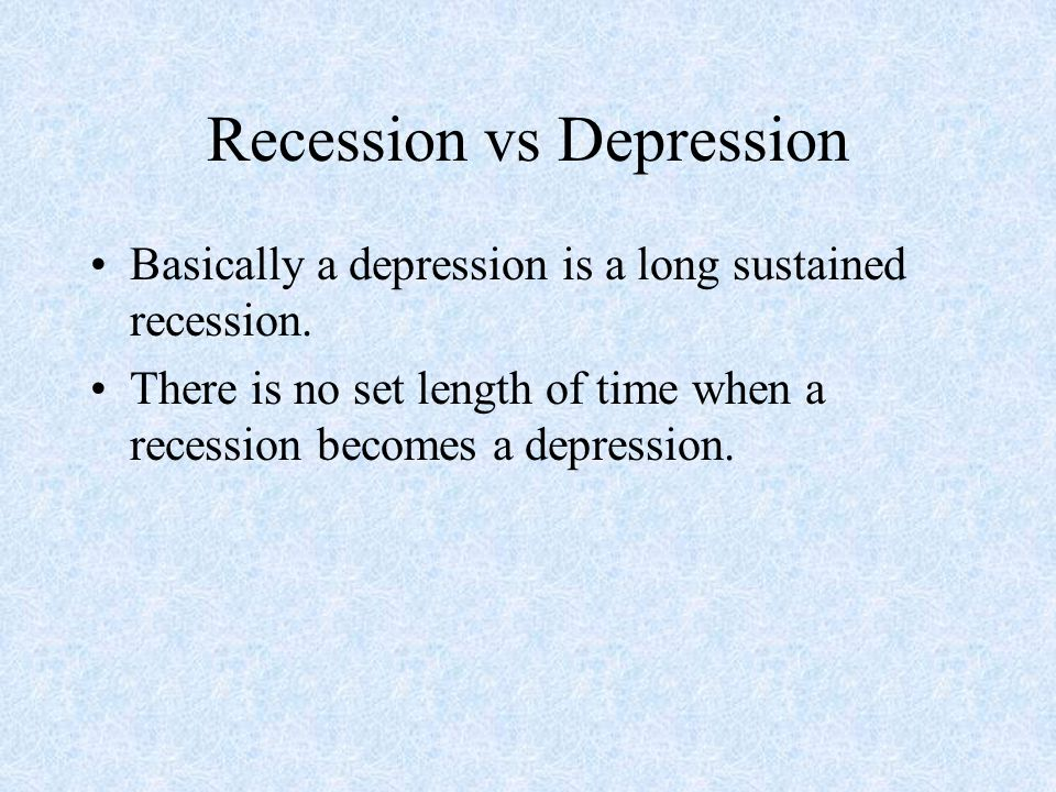Recession vs Depression Basically a depression is a long sustained recession.
