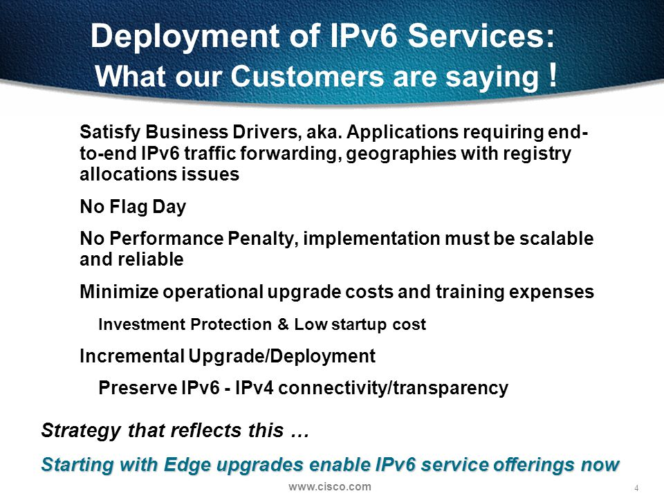 4   Deployment of IPv6 Services: What our Customers are saying .