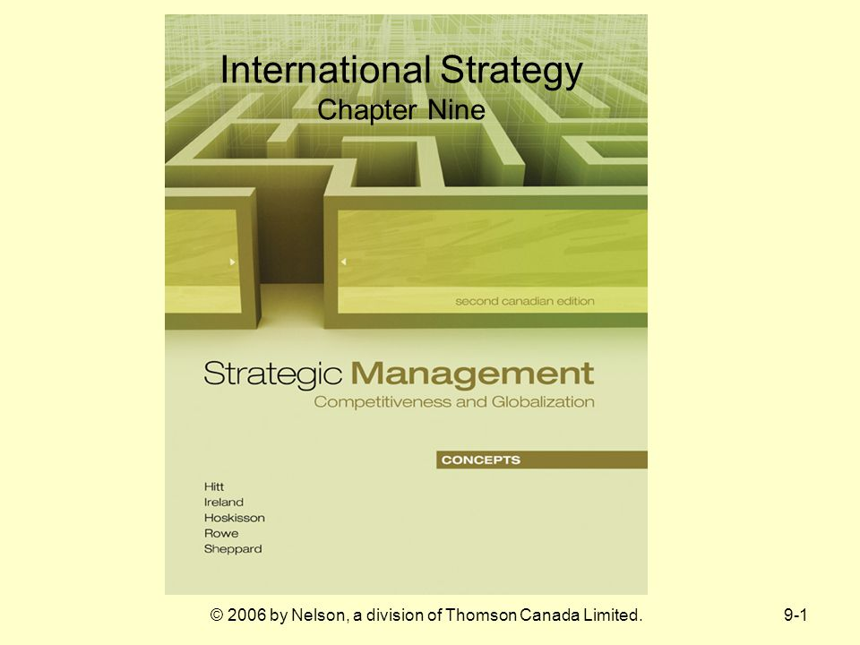 9-1© 2006 by Nelson, a division of Thomson Canada Limited. International Strategy Chapter Nine