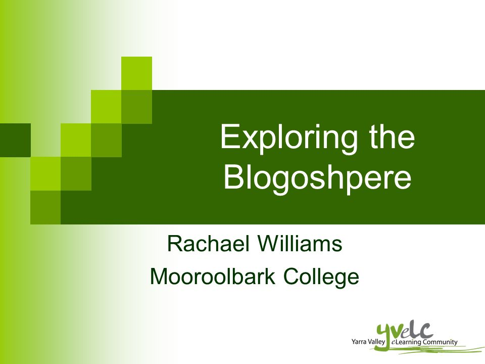 Exploring the Blogoshpere Rachael Williams Mooroolbark College