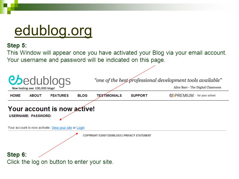 edublog.org Step 5: This Window will appear once you have activated your Blog via your  account.