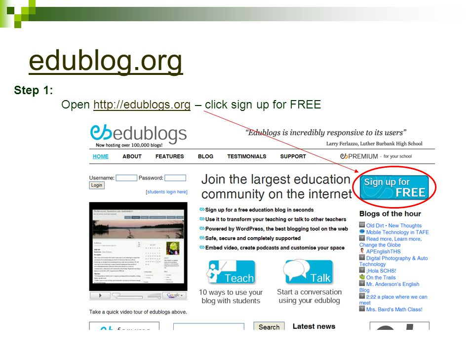 edublog.org Step 1: Open   – click sign up for FREEhttp://edublogs.org