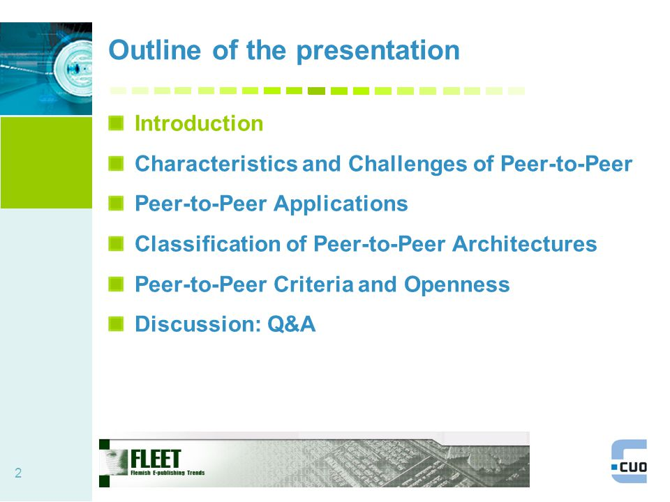 2 Outline of the presentation Introduction Characteristics and Challenges of Peer-to-Peer Peer-to-Peer Applications Classification of Peer-to-Peer Architectures Peer-to-Peer Criteria and Openness Discussion: Q&A