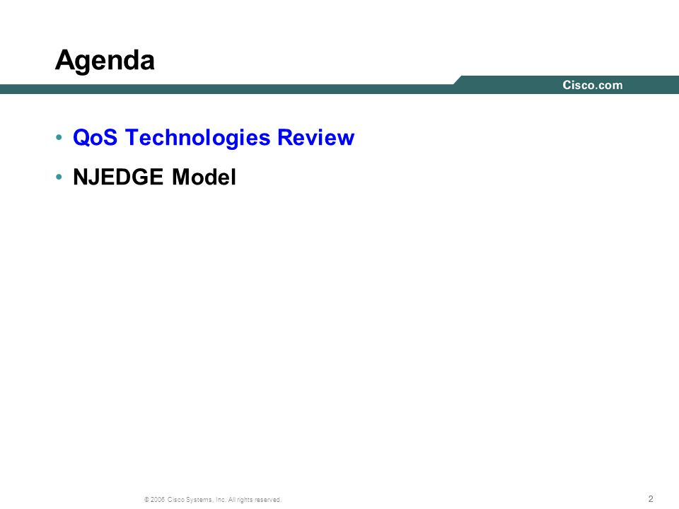 222 © 2006 Cisco Systems, Inc. All rights reserved. Agenda QoS Technologies Review NJEDGE Model