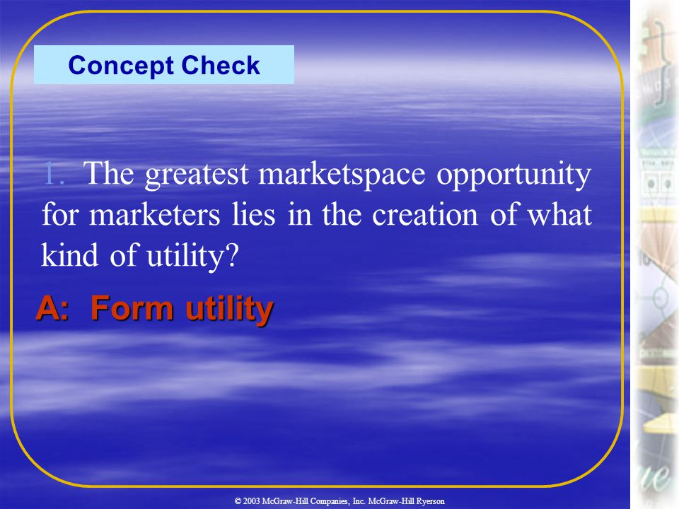 © 2003 McGraw-Hill Companies, Inc. McGraw-Hill Ryerson 11 Concept Check 1.