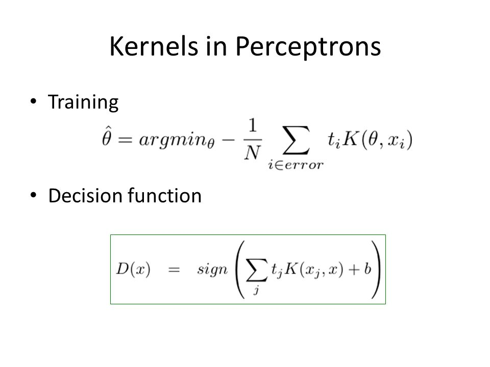 Kernels in Perceptrons Training Decision function