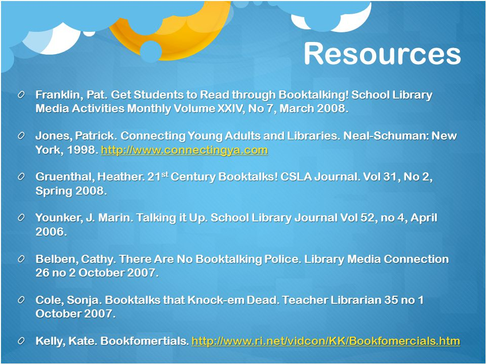 Resources Franklin, Pat. Get Students to Read through Booktalking.