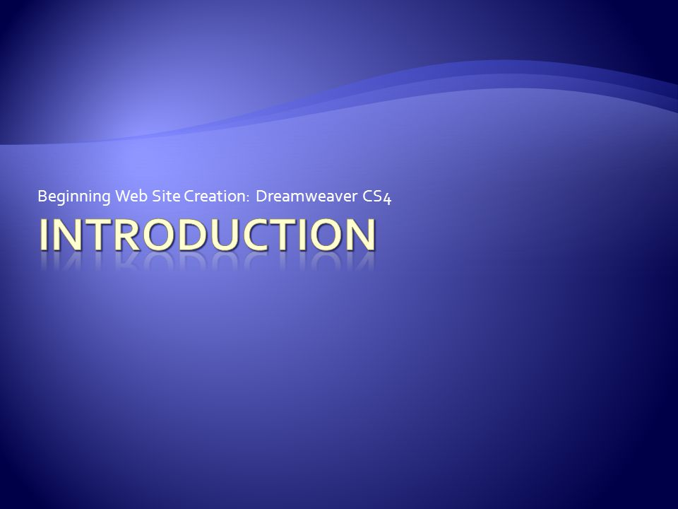 Beginning Web Site Creation: Dreamweaver CS4