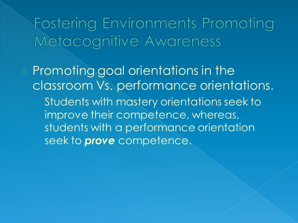  Promoting goal orientations in the classroom Vs.