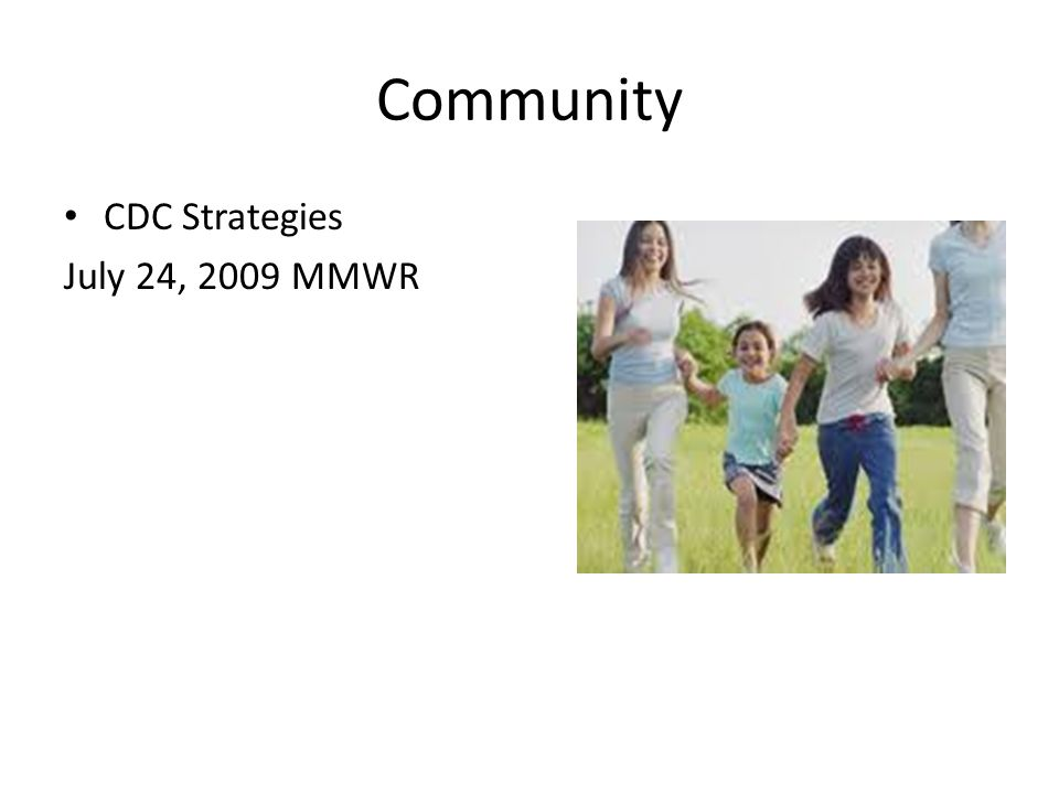 Community CDC Strategies July 24, 2009 MMWR