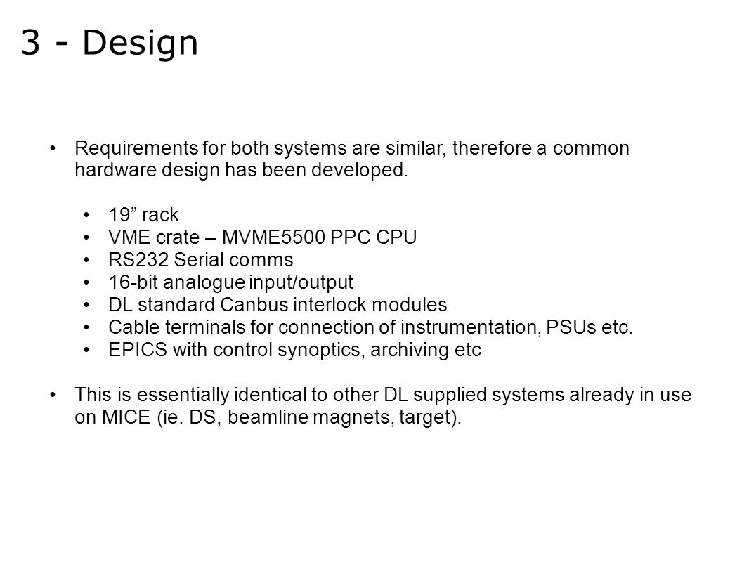 3 - Design Requirements for both systems are similar, therefore a common hardware design has been developed.