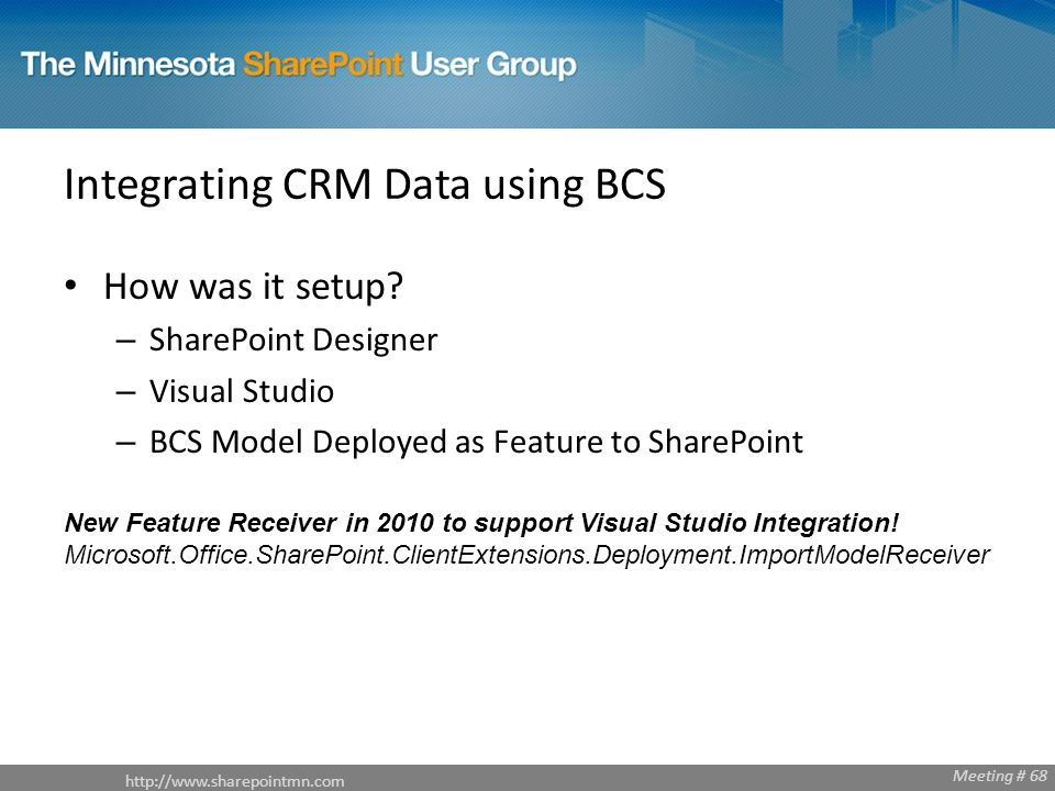 Meeting # 68 Integrating CRM Data using BCS How was it setup.