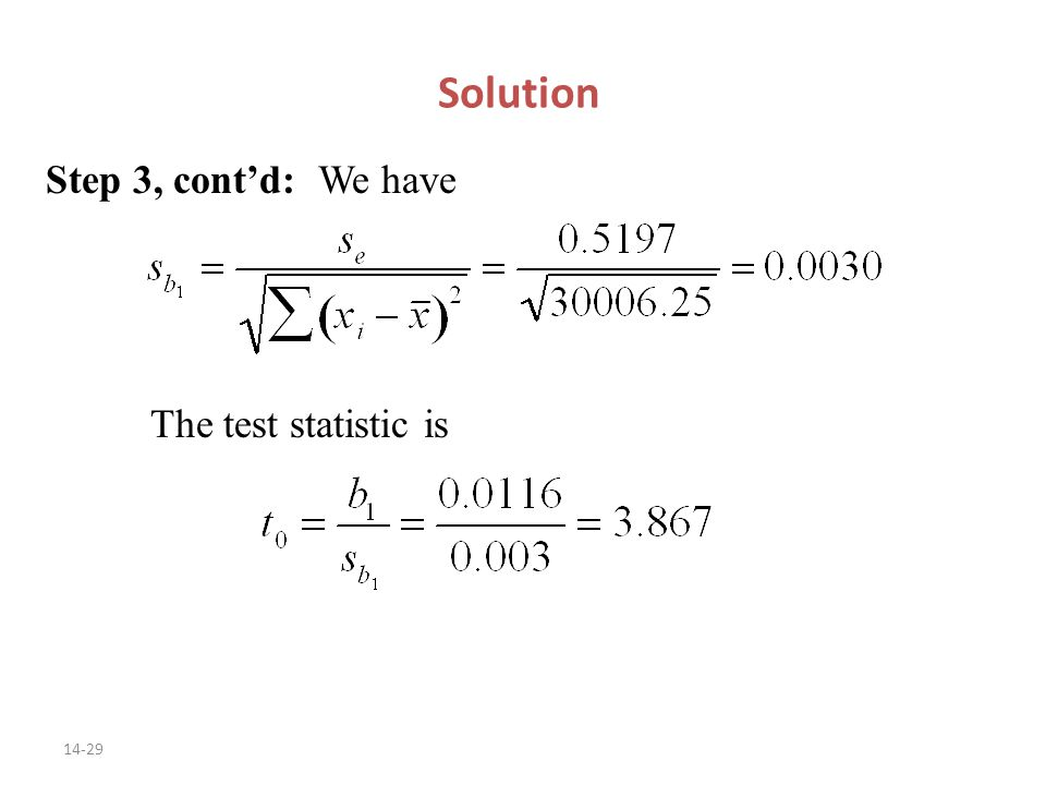 14-29 Solution Step 3, cont'd: We have The test statistic is