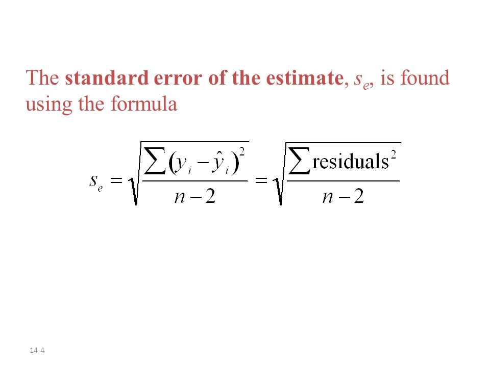 14-4 The standard error of the estimate, s e, is found using the formula