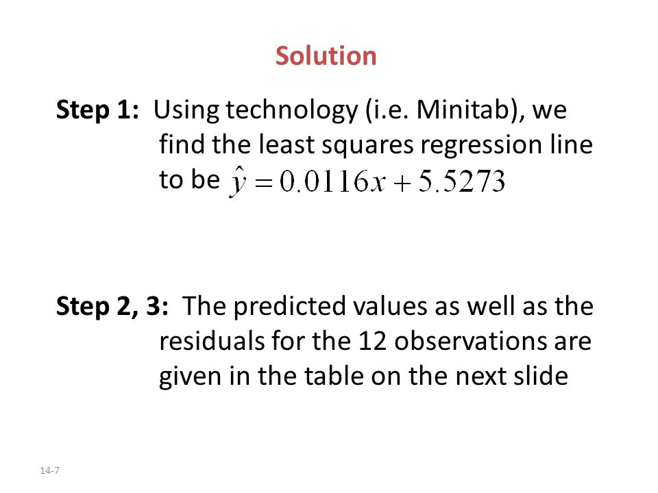 14-7 Solution Step 1: Using technology (i.e.