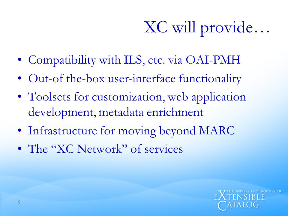 XC will provide… Compatibility with ILS, etc.