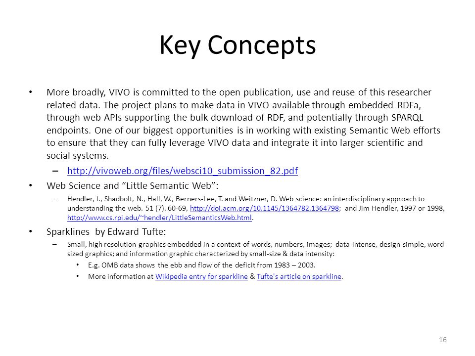 Key Concepts More broadly, VIVO is committed to the open publication, use and reuse of this researcher related data.