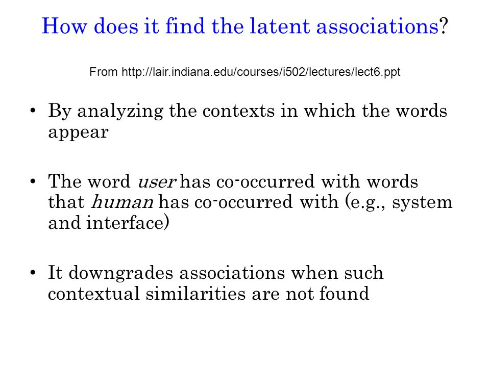 How does it find the latent associations.