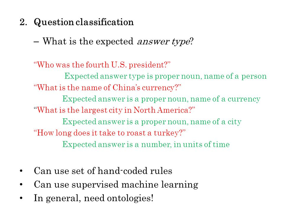 2.Question classification – What is the expected answer type.