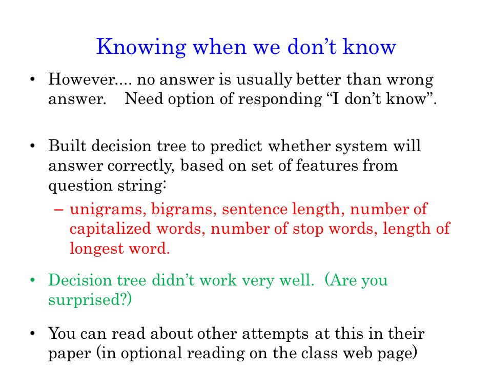 Knowing when we don't know However.... no answer is usually better than wrong answer.